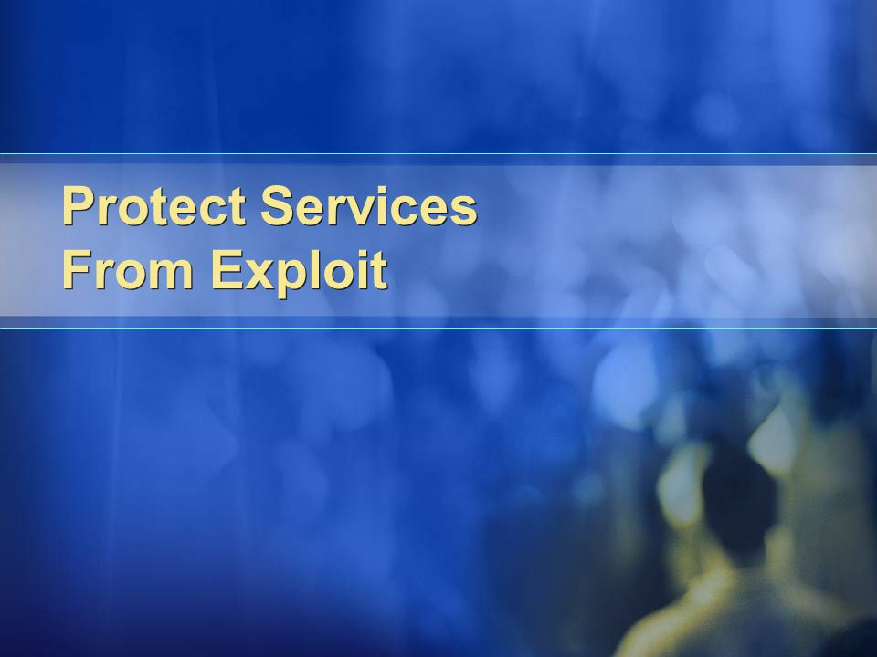 Protect Services From Exploit