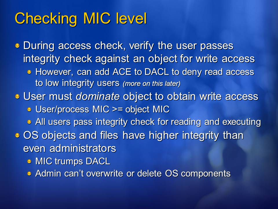 Checking MIC level During access check, verify the user passes integrity check against an object for write access.