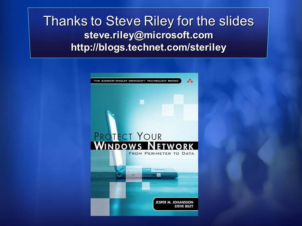 Thanks to Steve Riley for the slides