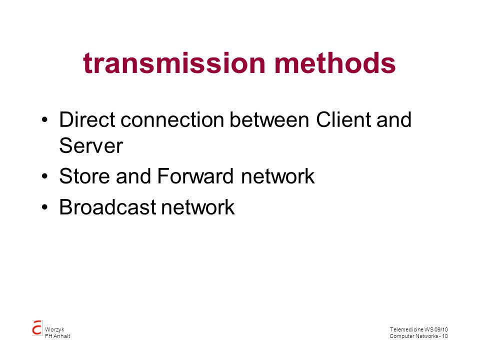 transmission methods Direct connection between Client and Server