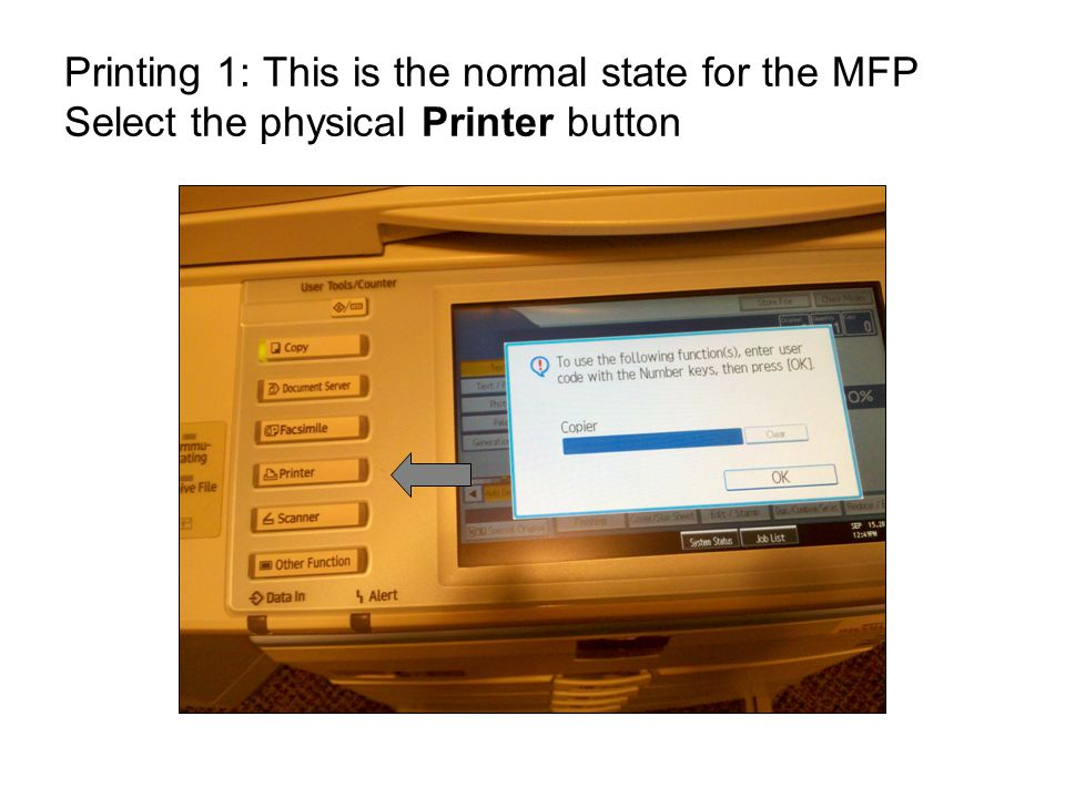 Printing 1: This is the normal state for the MFP Select the physical Printer button