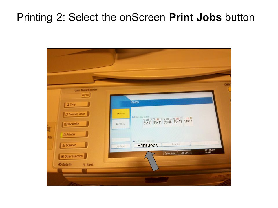 Printing 2: Select the onScreen Print Jobs button