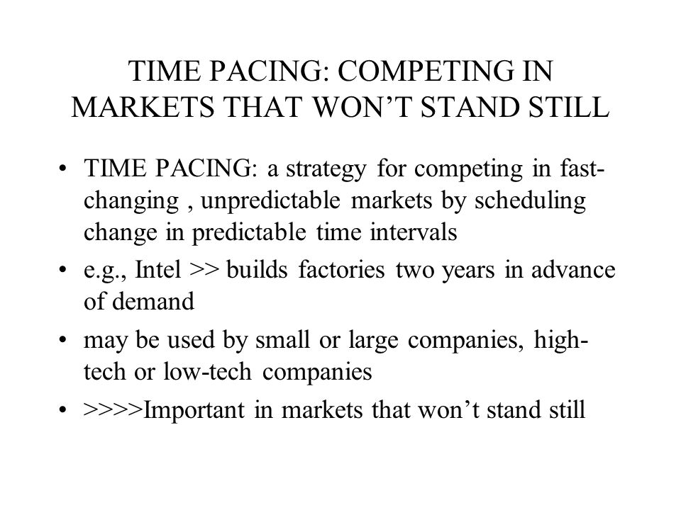 TIME PACING: COMPETING IN MARKETS THAT WON'T STAND STILL