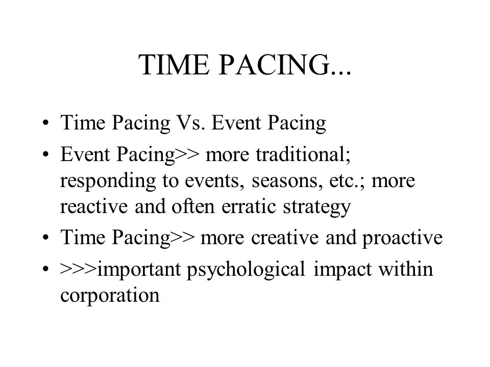 TIME PACING... Time Pacing Vs. Event Pacing