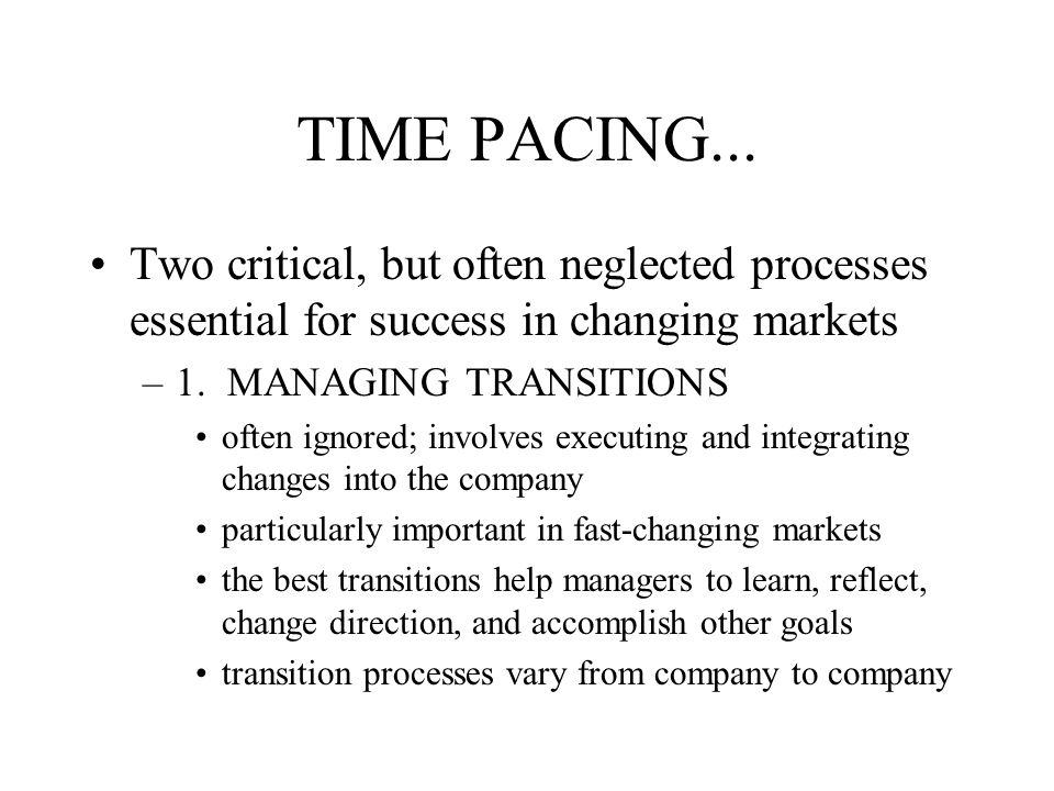 TIME PACING... Two critical, but often neglected processes essential for success in changing markets.