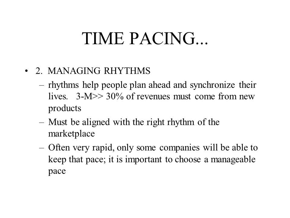 TIME PACING... 2. MANAGING RHYTHMS