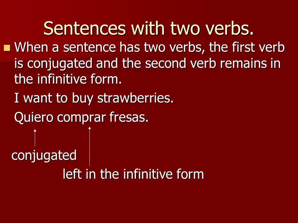 Sentences with two verbs.