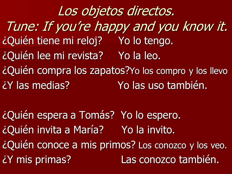 Los objetos directos. Tune: If you're happy and you know it.