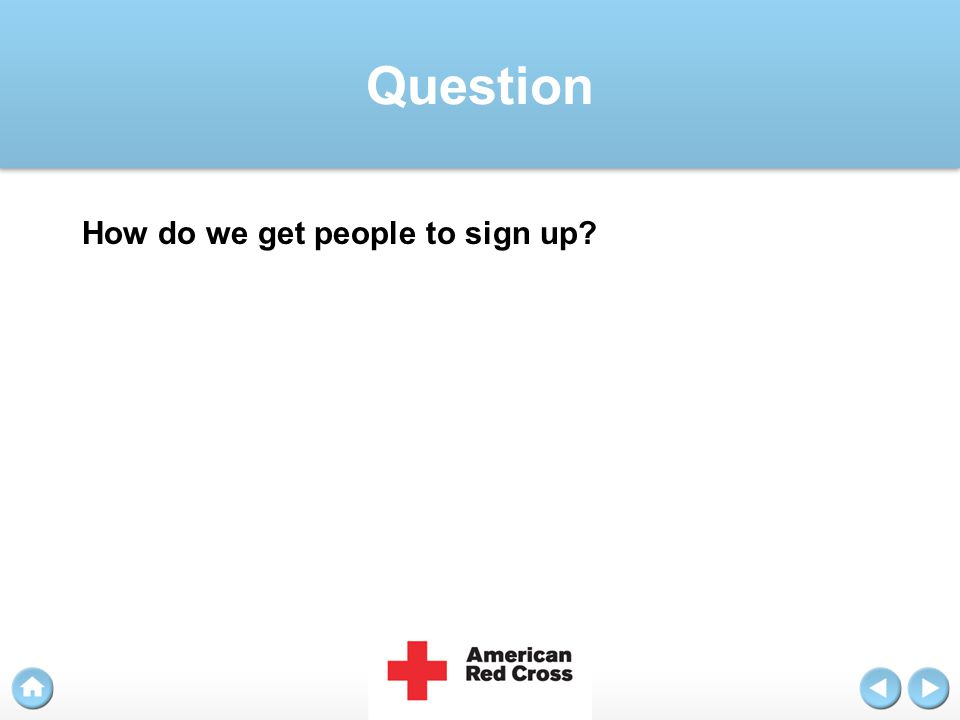 Question How do we get people to sign up