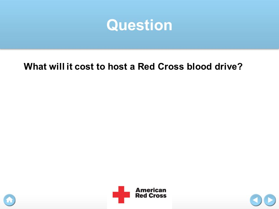 Question What will it cost to host a Red Cross blood drive