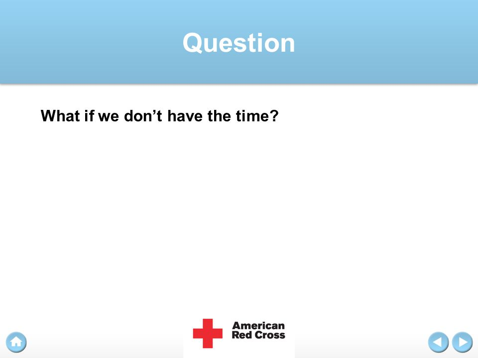 Question What if we don't have the time