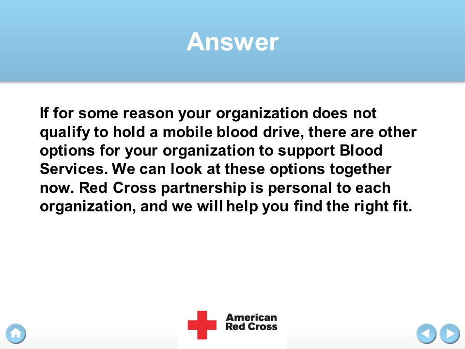 Answer If for some reason your organization does not