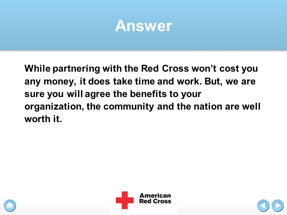 Answer While partnering with the Red Cross won't cost you