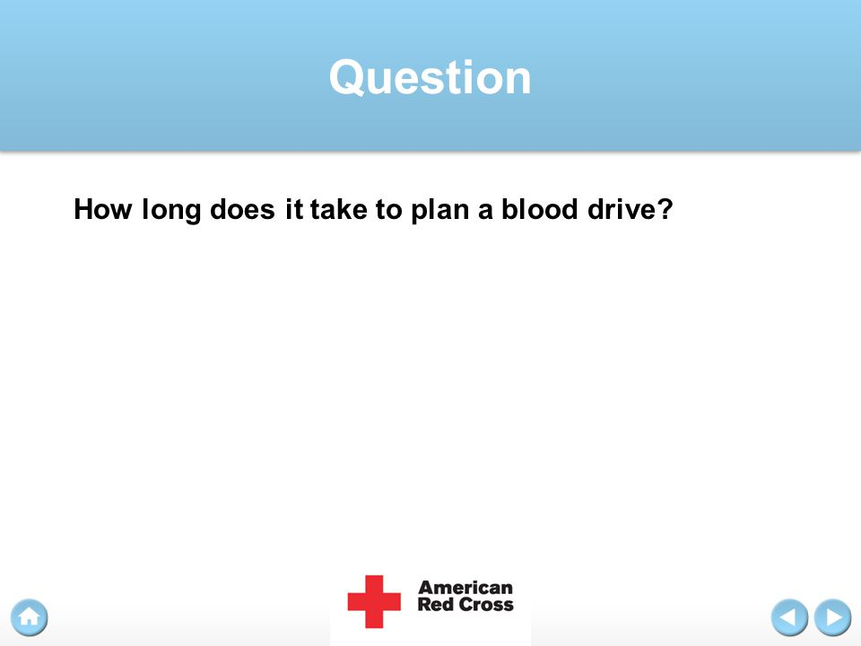 Question How long does it take to plan a blood drive