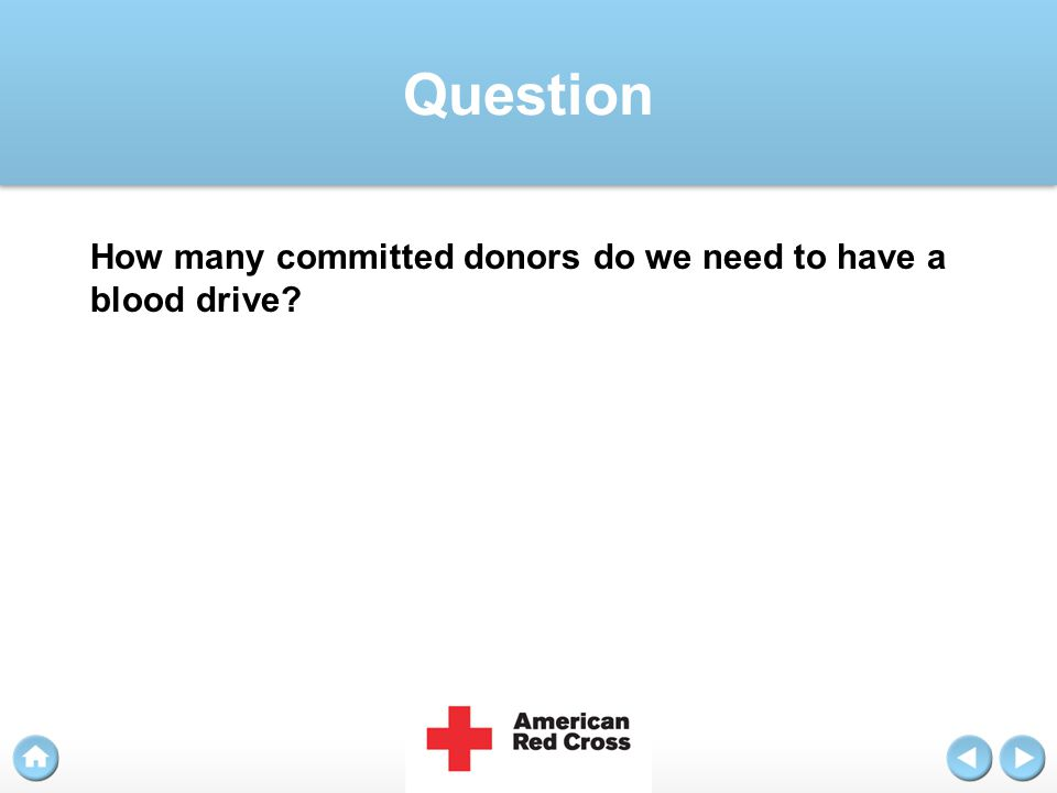 Question How many committed donors do we need to have a blood drive