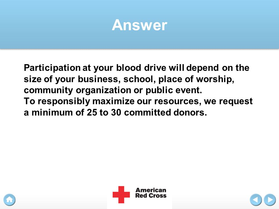 Answer Participation at your blood drive will depend on the