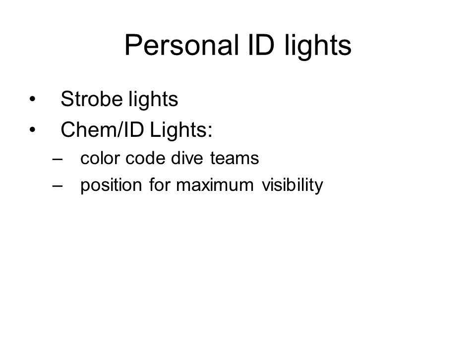Personal ID lights Strobe lights Chem/ID Lights: color code dive teams