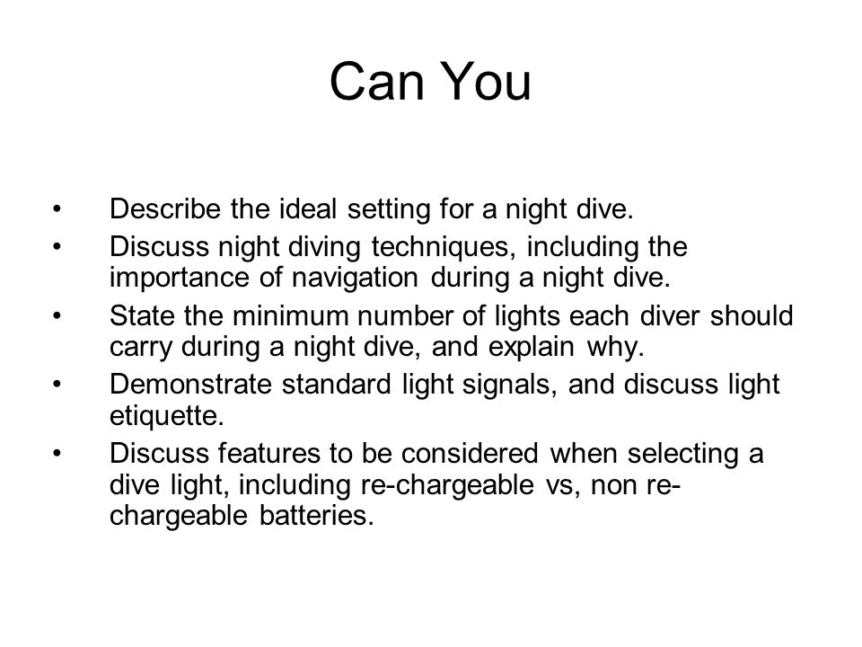 Can You Describe the ideal setting for a night dive.
