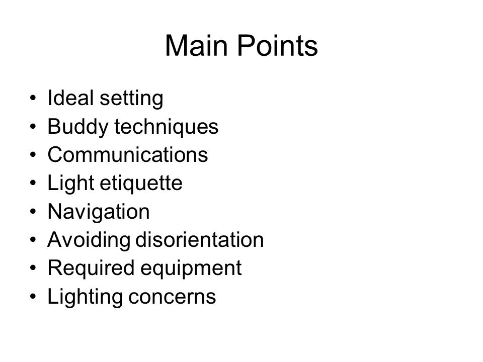 Main Points Ideal setting Buddy techniques Communications