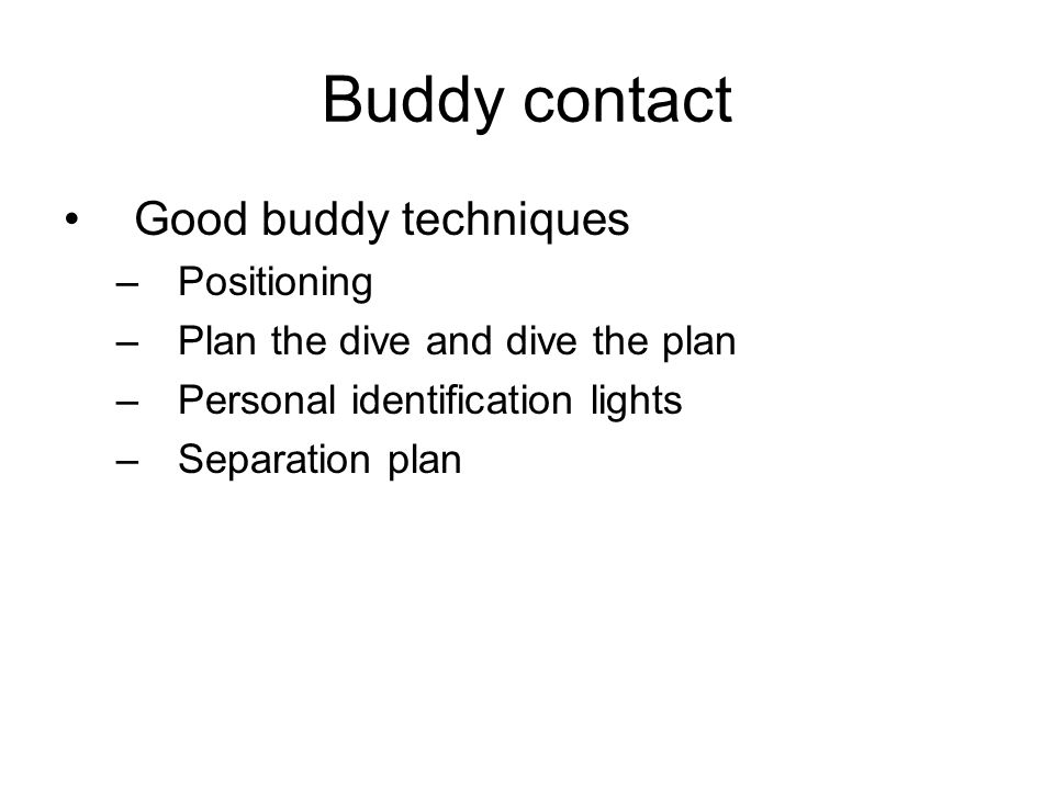 Buddy contact Good buddy techniques Positioning