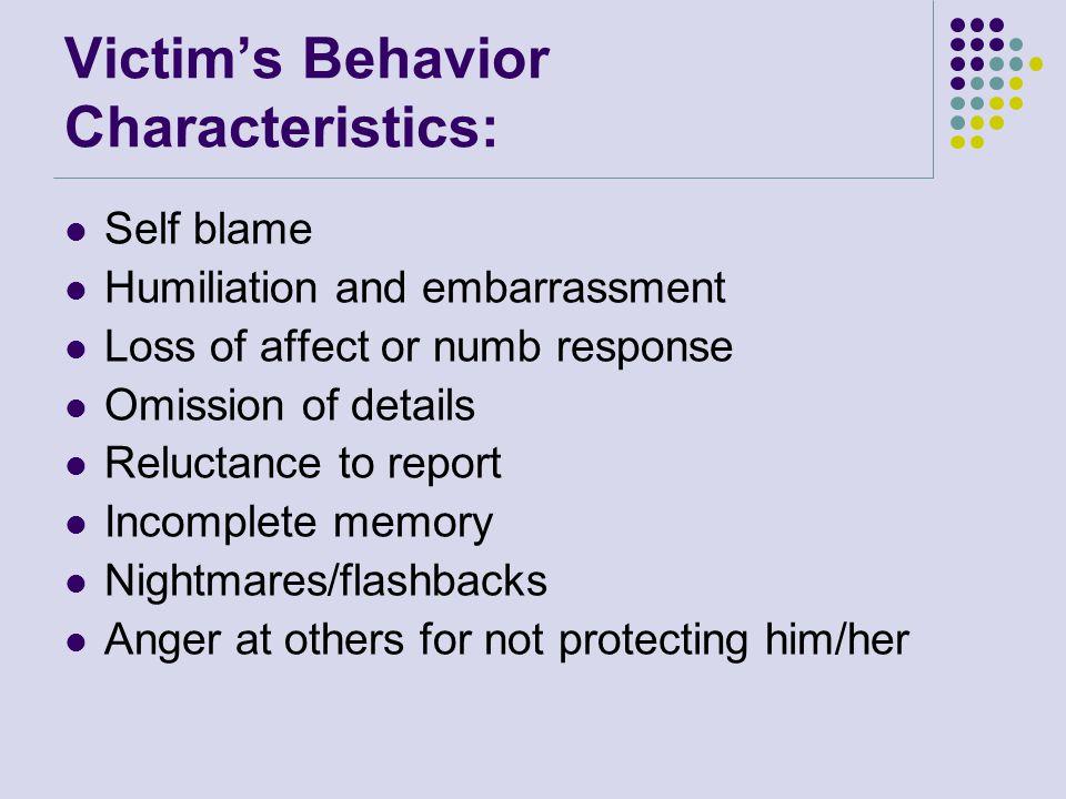 Victim's Behavior Characteristics: