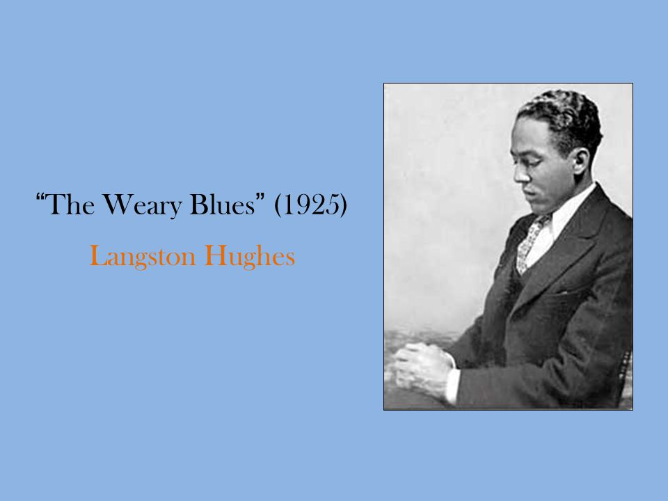 The Weary Blues (1925) Langston Hughes