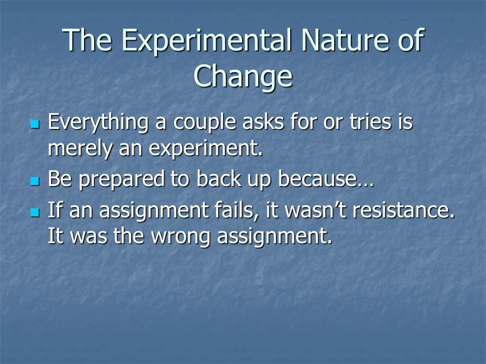 The Experimental Nature of Change