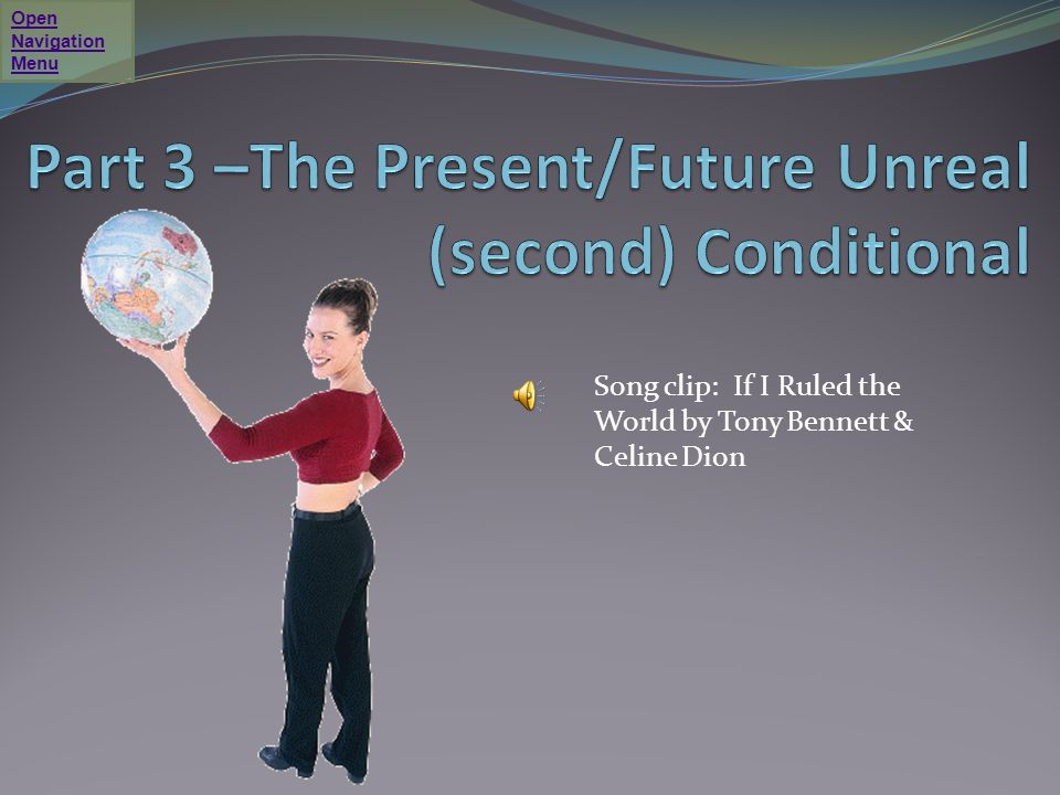 Part 3 –The Present/Future Unreal (second) Conditional