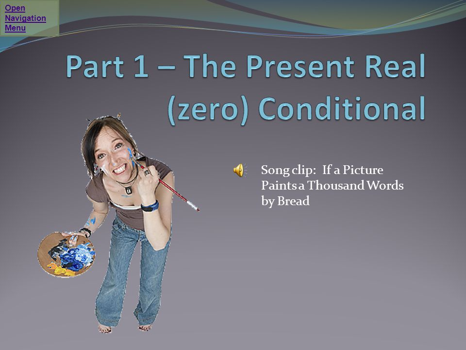 Part 1 – The Present Real (zero) Conditional