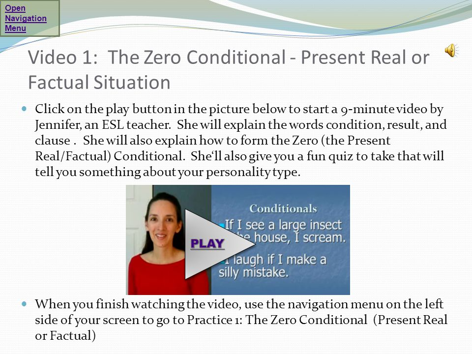 Video 1: The Zero Conditional - Present Real or Factual Situation