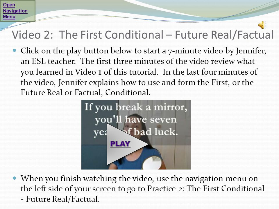Video 2: The First Conditional – Future Real/Factual