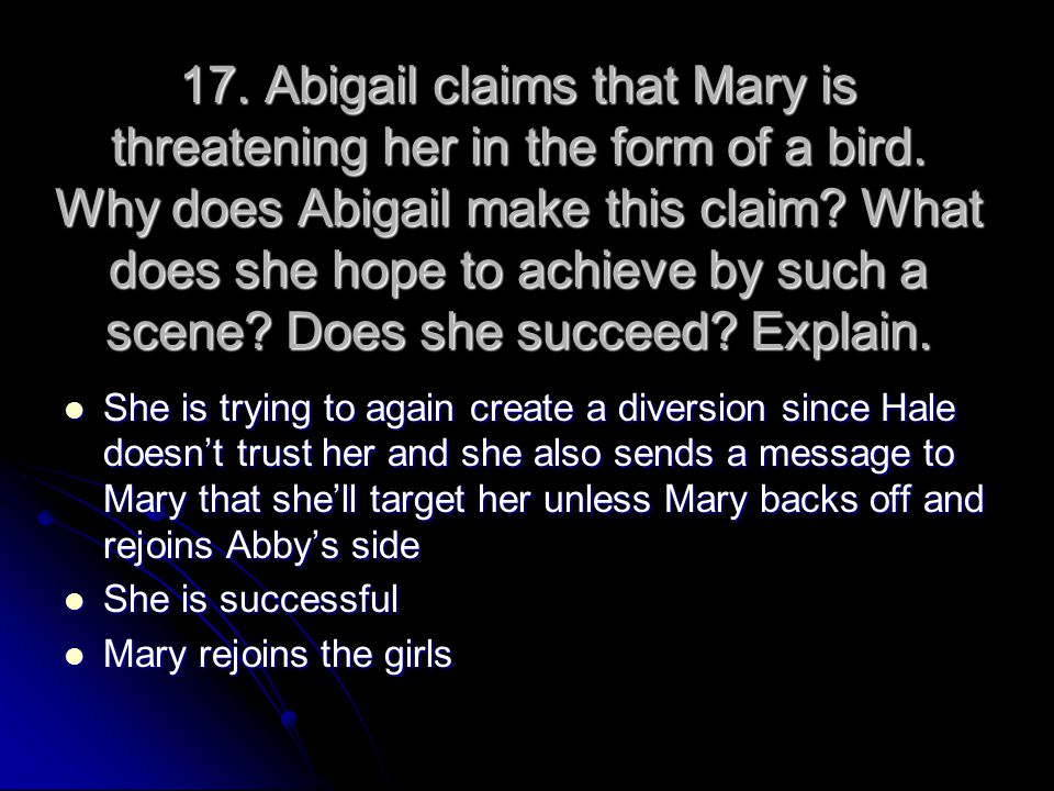 17. Abigail claims that Mary is threatening her in the form of a bird