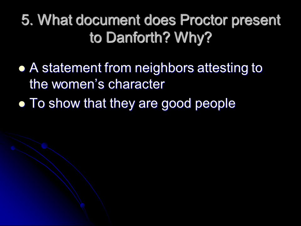 5. What document does Proctor present to Danforth Why