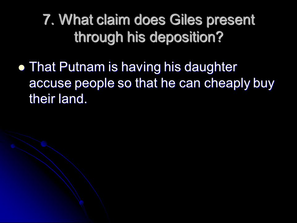 7. What claim does Giles present through his deposition
