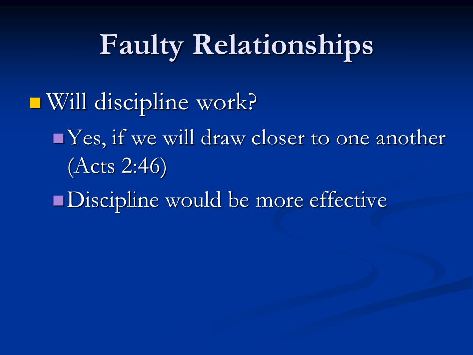 Faulty Relationships Will discipline work