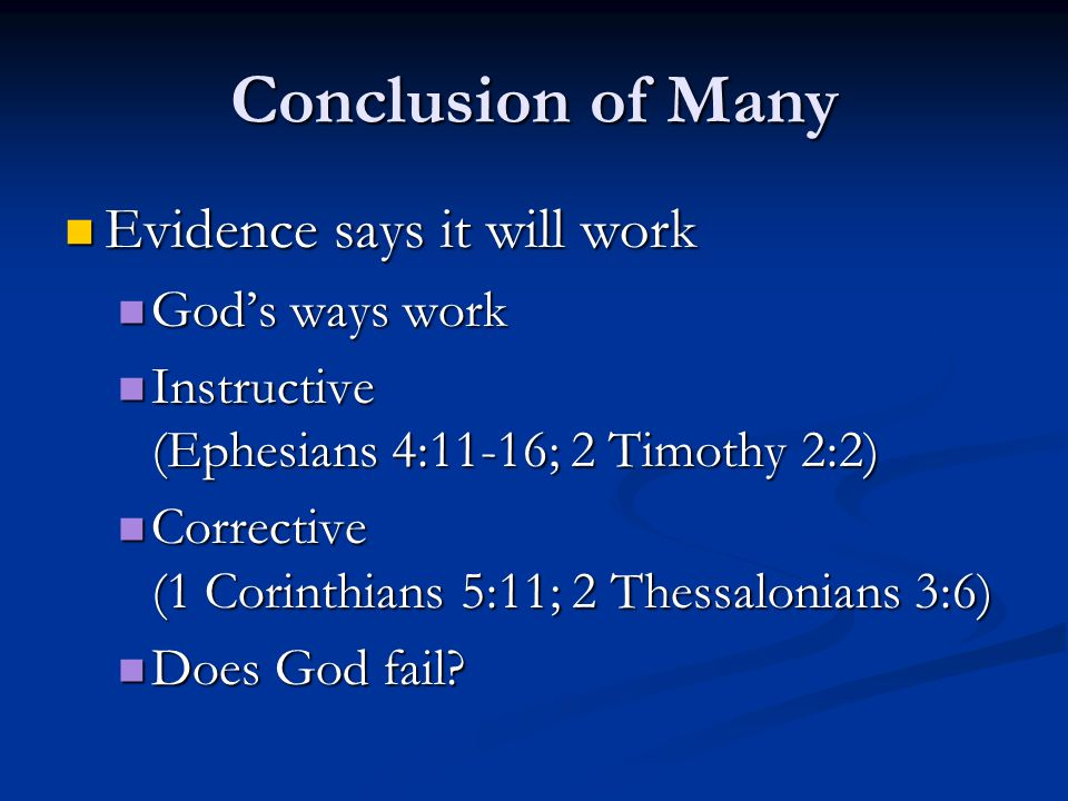 Conclusion of Many Evidence says it will work God's ways work
