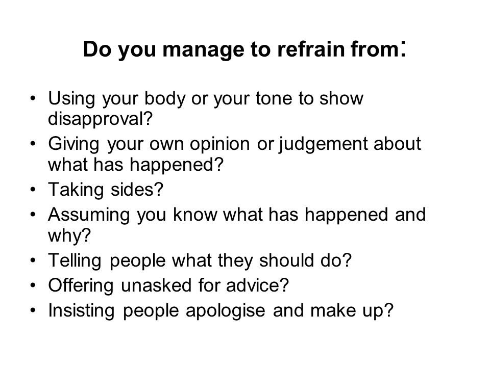 Do you manage to refrain from: