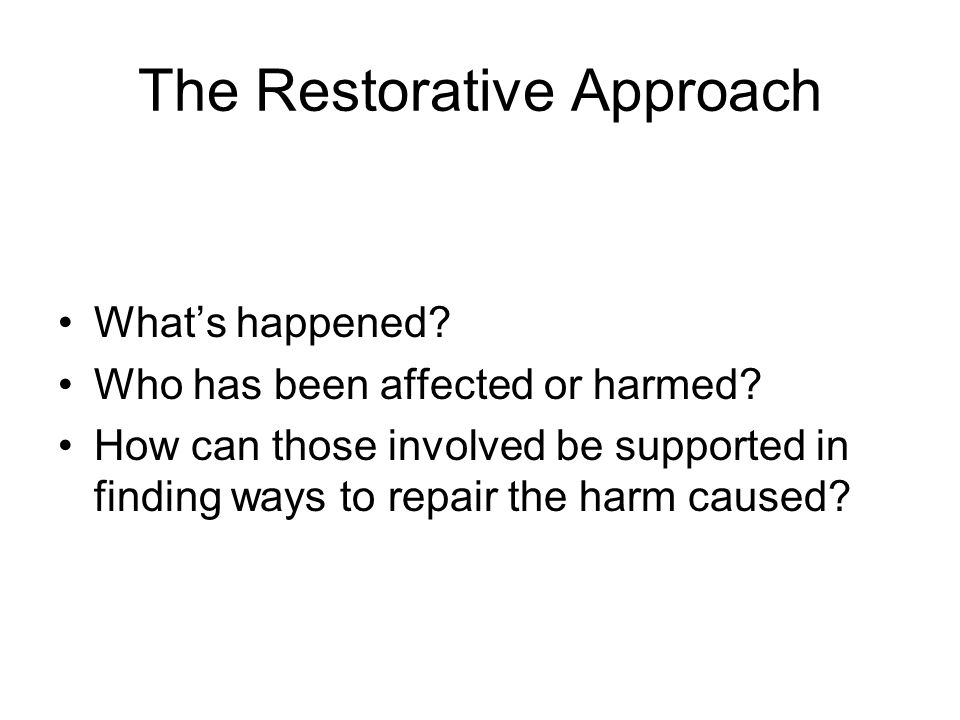 The Restorative Approach