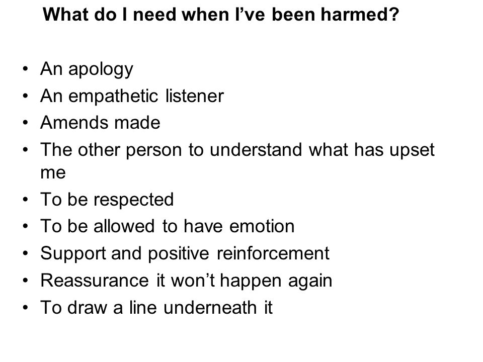 What do I need when I've been harmed An apology