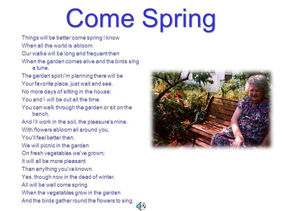 Come Spring Things will be better come spring I know