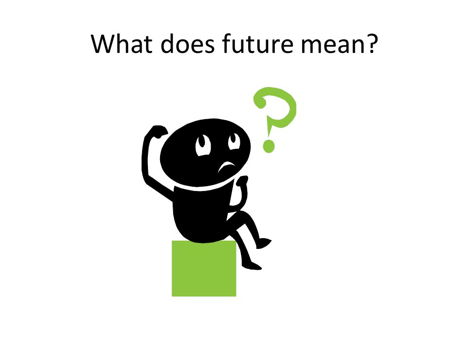 What does future mean