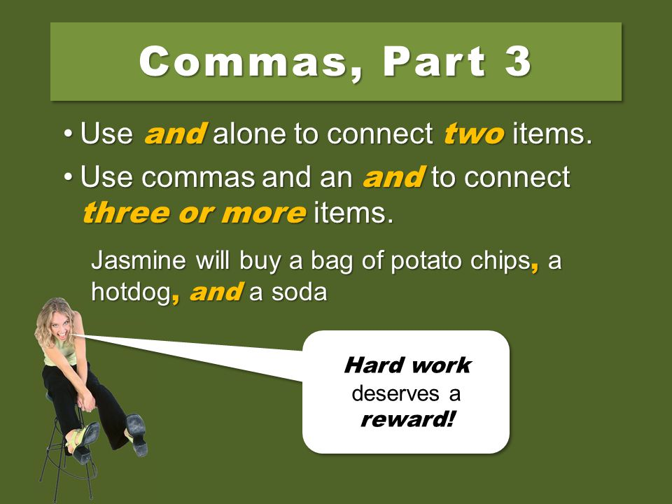 Jasmine will buy a bag of potato chips and a hotdog.