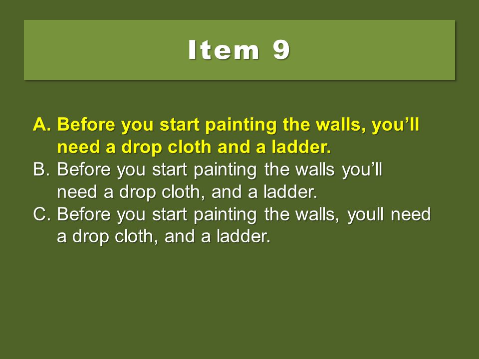 Item 9 Before you start painting the walls, you'll need a drop cloth and a ladder.