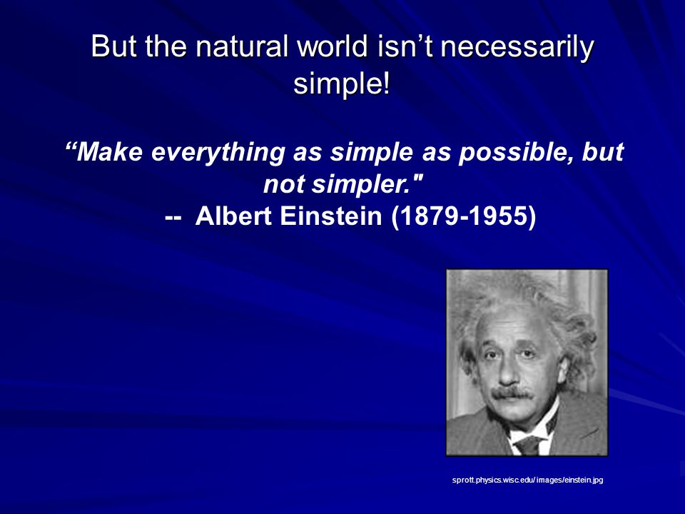 But the natural world isn't necessarily simple!