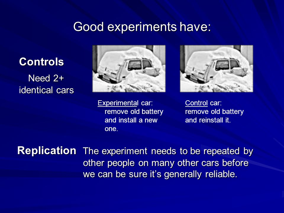 Good experiments have: