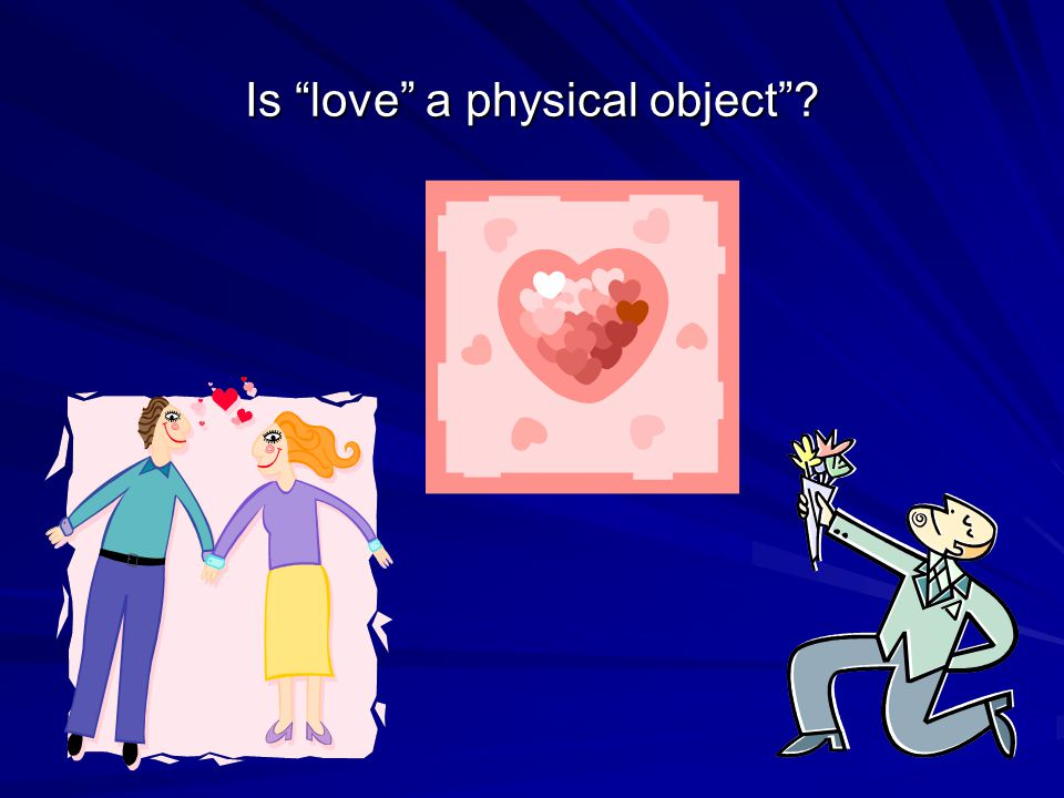 Is love a physical object