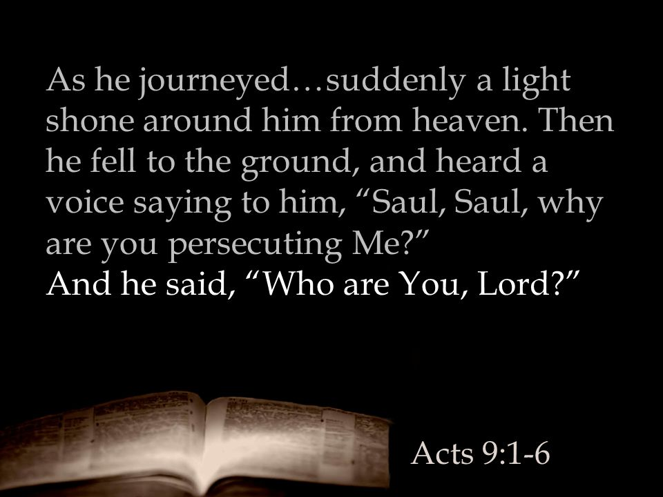 And he said, Who are You, Lord