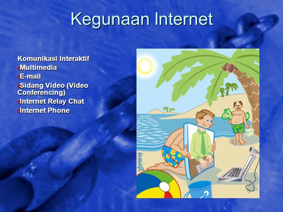 Kegunaan Internet Komunikasi Interaktif Multimedia E-mail