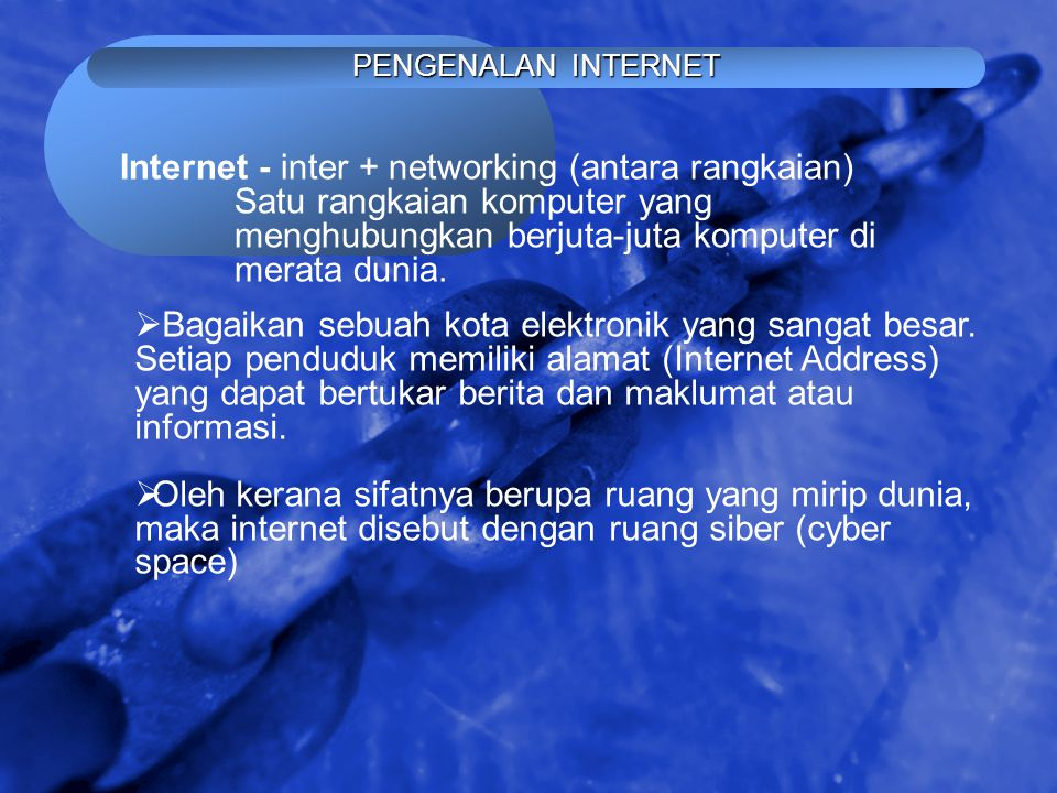 Internet - inter + networking (antara rangkaian)