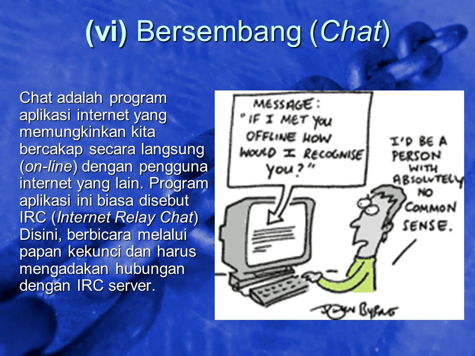(vi) Bersembang (Chat)